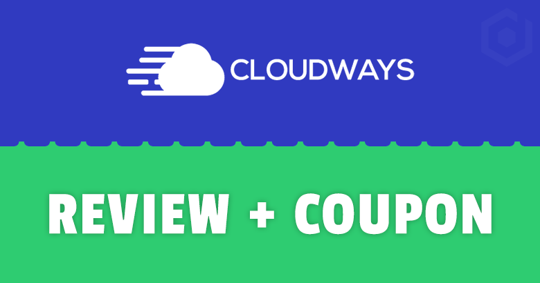 Cloudways Coupon and Review