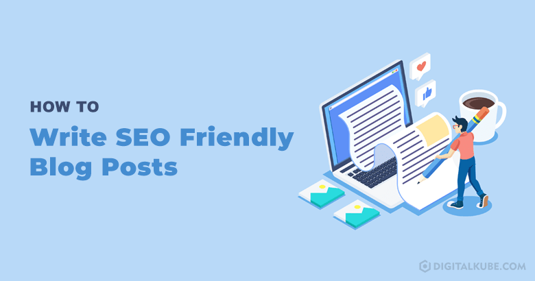 Write SEO Friendly Blog Posts