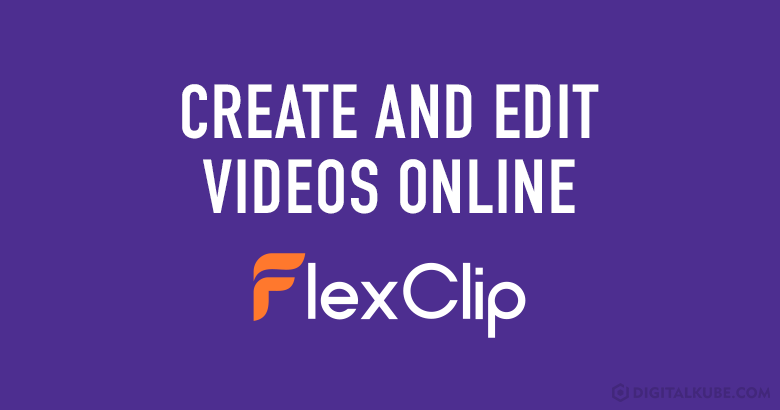 Create and Edit Videos Online with FlexClip